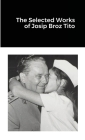 The Selected Works of Josip Broz Tito Cover Image