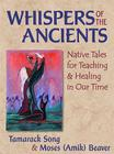 Whispers of the Ancients: Native Tales for Teaching and Healing in Our Time Cover Image