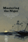 Mastering the Niger: James MacQueen's African Geography and the Struggle over Atlantic Slavery Cover Image