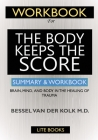 WORKBOOK For The Body Keeps the Score: : Brain, Mind, and Body in the Healing of Trauma Cover Image