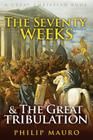 The Seventy Weeks and The Great Tribulation Cover Image