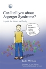 Can I Tell You about Asperger Syndrome?: A Guide for Friends and Family (Can I Tell You About...?) Cover Image