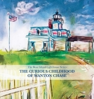 The Curious Childhood of Wanton Chase: Rose Island Lighthouse Series Cover Image