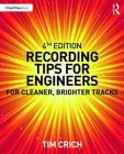 Recording Tips for Engineers: For Cleaner, Brighter Tracks Cover Image