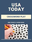 USA Today Crossword Play Mini Search A Word Book: Complete The Word Puzzle, Brain Games Crossword Puzzle Book For Adults asy, Medium, Hard Puzzle Book Cover Image