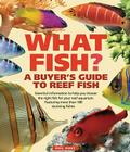 What Fish?: A Buyer's Guide to Reef Fish Cover Image