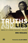 Truths and Lies in the Middle East: Memoirs of a Veteran Journalist, 1952-2012 Cover Image