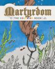 Martyrdom: The Coloring Book Cover Image