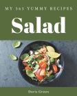 My 365 Yummy Salad Recipes: Explore Yummy Salad Cookbook NOW! Cover Image