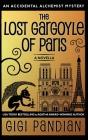 The Lost Gargoyle of Paris: An Accidental Alchemist Mystery Novella Cover Image