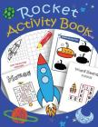 Rocket Activity Book for kids: Mazes, Coloring, Dot to Dot, Draw using the grid, shadow matching game, Word Search Puzzle Cover Image