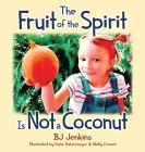 The Fruit of the Spirit is Not a Coconut Cover Image