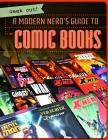 A Modern Nerd's Guide to Comic Books (Geek Out!) Cover Image