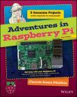 Adventures in Raspberry Pi (Adventures in ...) Cover Image