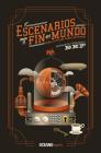 Escenarios para el fin del mundo: Relatos reunidos Cover Image
