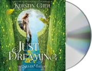 Just Dreaming: The Silver Trilogy, Book 3 Cover Image