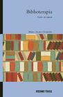 Biblioterapia. Leer es sanar (Ágora) Cover Image