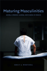 Maturing Masculinities: Aging, Chronic Illness, and Viagra in Mexico Cover Image
