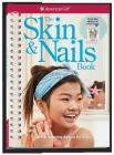 The Skin & Nails Book: Care & Keeping Advice for Girls Cover Image