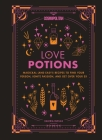 Cosmopolitan Love Potions, 1: Magickal (and Easy!) Recipes to Find Your Person, Ignite Passion, and Get Over Your Ex Cover Image