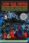 The Cow-Tail Switch: And Other West African Stories Cover Image