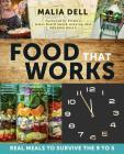 Food That Works: Real Meals to Survive the 9 to 5 Cover Image