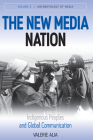 The New Media Nation: Indigenous Peoples and Global Communication (Anthropology of Media #2) Cover Image