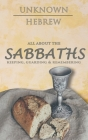All About the SABBATHS: Keeping, Guarding & Remembering Cover Image