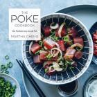 The Poke Cookbook: The Freshest Way to Eat Fish Cover Image