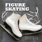 Figure Skating Calendar 2021: 16 Month Calendar Cover Image