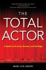 The Total Actor: A Guide to Survival, Success, and Heritage Cover Image