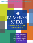 The Data-Driven School: Collaborating to Improve Student Outcomes (The Guilford Practical Intervention in the Schools Series                   ) Cover Image