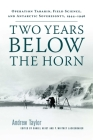 Two Years Below the Horn: Operation Tabarin, Field Science, and Antarctic Sovereignty, 1944-1946 Cover Image