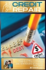 Credits Repair: Secret Strategies to Get a Good Credit Score and erase the Bad Debt, with Exclusive Strategies for Sure Success Cover Image