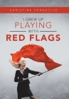 I Grew up Playing with Red Flags Cover Image