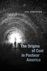 The Origins of Cool in Postwar America Cover Image