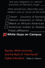 White Guys on Campus: Racism, White Immunity, and the Myth of