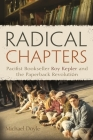 Radical Chapters: Pacifist Bookseller Roy Kepler and the Paperback Revolution Cover Image