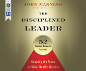 The Disciplined Leader: Keeping the Focus on What Really Matters Cover Image