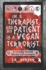 I'm a Therapist, and My Patient is a Vegan Terrorist: 6 Deadly Social Media Influencers Cover Image