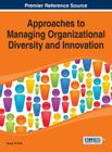 Approaches to Managing Organizational Diversity and Innovation Cover Image