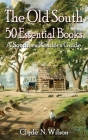 The Old South: 50 Essential Books Cover Image