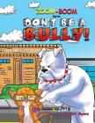 Don't Be A Bully (Zoom-Boom the Scarecrow and Friends #4) Cover Image