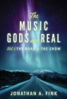 The Music Gods are Real: Volume 1 - The Road to the Show Cover Image