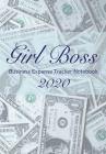 Girl Boss Business Expense Tracker Notebook 2020: Business Budget Finance Organizer Ledger for Entrepreneurs, Moms & Women Cover Image