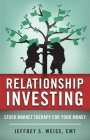 Relationship Investing: Stock Market Therapy for Your Money Cover Image