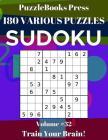 PuzzleBooks Press Sudoku 180 Various Puzzles Volume 32: Train Your Brain! Cover Image