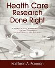 Health Care Research Done Right: A Journal Editor Shares Practical Tips and Techniques for High Quality and Efficiency Cover Image