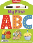 My First ABC: Learn, practice, and play again and again! (Highlights My First Write-On Wipe-Off Board Books) Cover Image