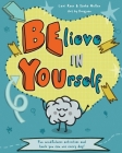 Believe in Yourself (Be You): Mindfulness activities and tools you can use every day Cover Image
